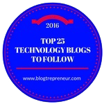 2016 Blogtrepreneur Top 25 Technology Blogs to Follow