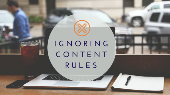 Learn Why You May Want to Ignore Content Rules-Savvy-Writer