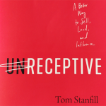 Book cover of unReceptive: A Better Way to Sell, Lead, and Influence